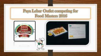 Singapore Food Masters Contest (24/7/2016-22/8/2016)